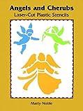 Angels and Cherubs Laser-Cut Plastic Stencils (Laser-Cut Stencils) (0486297993) by Noble, Marty