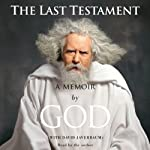 The Last Testament: A Memoir by God | David Javerbaum (contributor)