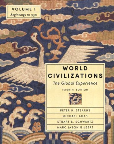 World Civilizations: Beginnings to 1750 (Chapters 1-22) v. 1: The Global Experience