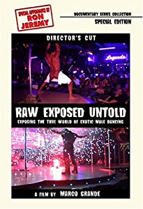 Raw, Exposed, Untold: Exposing The True World Of Exotic Male Dancing