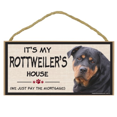 Rottweiler SignIt's My Rottweiler's House