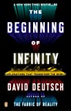 The Beginning of Infinity: Explanations That Transform the World (0143121359) by Deutsch, David