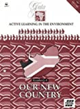 Our New Country: Gr 1-3: Active Learning in the Enviroment (We care)