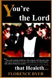 img - for You're the Lord That Healeth... book / textbook / text book