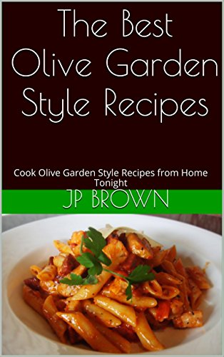 the-best-olive-garden-style-recipes-cook-olive-garden-style-recipes-from-home-tonight