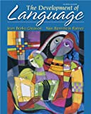 img - for The Development of Language (8th Edition) (The Allyn & Bacon Communication Sciences and Disorders Series) book / textbook / text book