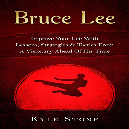bruce-lee-improve-your-life-with-lessons-strategies-tactics-from-a-visionary-ahead-of-his-time