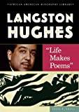 Langston Hughes: Life Makes Poems (African-American Biography Library)