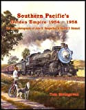 Southern Pacific's Golden Empire, 1954-58: the Color Photography of John B. Hungerford and Harold F. Stewart