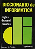 img - for Diccionario de Informatica: Ingles, Espanol, Frances: Espanol, Ingles, Frances: Frances, Ingles, Espanol / Computer Dictionary book / textbook / text book