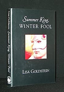 Summer King Winter Fool by Lisa Goldstein