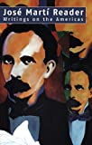 img - for Jose Marti Reader: Writings on the Americas book / textbook / text book