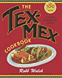 img - for The Tex-Mex Cookbook: A History in Recipes and Photos book / textbook / text book