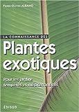 La connaissance des plantes exotiques pour les jardins tempérés et méditerranéens. Les principales espèces résistantes au gel pour recréer une ambiance exotique...