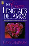 Los Cinco Lenguajes Del Amor: Como expresar devocion sincera a su conyuge (Five Love Languages, Spanish edition) (1560636807) by Gary Chapman