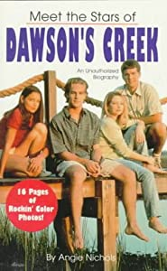 Meet the Stars of Dawson's Creek by Angie Nichols