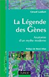 La lgende des gnes : Anatomie d'un mythe moderne