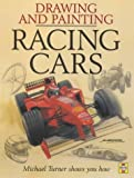 Drawing and Painting Race Cars in Action: A Top Motorsport Artist Shows You How (185960627X) by Turner, Michael