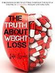 The Truth about Weight Loss: A Beginn...