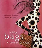 Handbags: A Lexicon of Style (0847822303) by Steele, Valerie