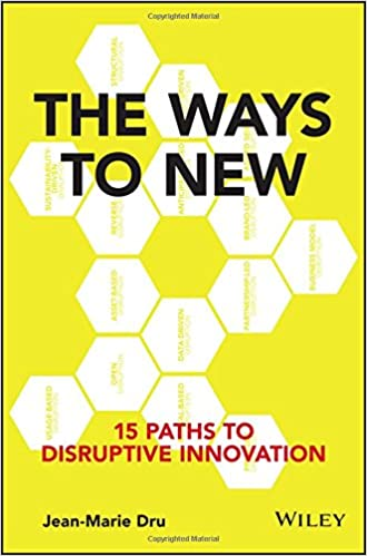 The Ways To New: 15 Paths To Disruptive Innovation