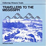Travellers to the Mississippi (Following Historic Trails)