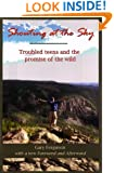 Shouting at the Sky, Troubled Teens and the Promise of the Wild