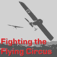 Fighting the Flying Circus Audiobook by Eddie Rickenbacker Narrated by Brett W. Downey