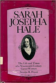 sarah hale and the ladies magazine As long-time editor of a popular women's magazine, sarah took advantage of the  sarah josepha hale to president  of editor for the boston-based ladies' magazine.