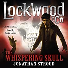 Lockwood & Co.: The Whispering Skull: Book 2 (       UNABRIDGED) by Jonathan Stroud Narrated by Katie Lyons