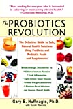 img - for The Probiotics Revolution: The Definitive Guide to Safe, Natural Health Solutions Using Probiotic and Prebiotic Foods and Supplements book / textbook / text book