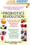 The Probiotics Revolution: The Defini...