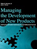 img - for Managing the Development of New Products: Achieving Speed and Quality Simultaneously Through Multifunctional Teamwork book / textbook / text book