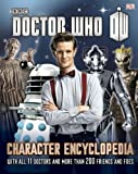 img - for Doctor Who: Character Encyclopedia by Gibson, Annabel, Laing, Moray, Loborik, Jason (4/1/2013) book / textbook / text book