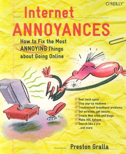 Internet Annoyances: How to Fix the Most Annoying Things about Going Online