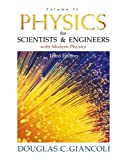 Physics for Scientists and Engineers with Modern Physics: Volume II (3rd Edition) (Physics for Scientists & Engineers) (0130215198) by Douglas C. Giancoli