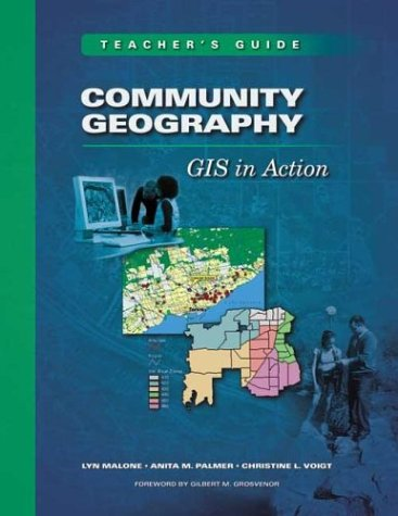 Community Geography: GIS in Action Teacher's Guide