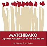 Matchibako: Japanese Matchbox Art Of The 20s & 30s