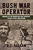 img - for Bush War Operator: Memoirs of the Rhodesian Light Infantry, Selous Scouts and beyond book / textbook / text book