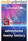 Ancestors:  adventures in a family history
