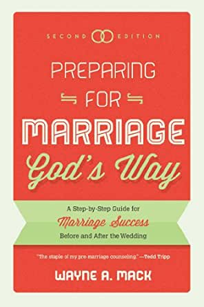 Preparing for Marriage God's Way: A Step-by-Step Guide for ...