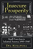img - for Insecure Prosperity: Small-Town Jews in Industrial America, 1890-1940 book / textbook / text book