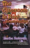 img - for The Classroom Is Bare... The Teacher's Not There book / textbook / text book