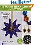 Shaped Beadwork & Beyond: Dimensional...