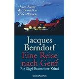 """Eine Reise nach Genf. Ein Siggi-Baumeister-Krimivon """"Jacques Berndorf"""""""