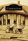 img - for Carrollton (TX) (Images of America) (Images of America (Arcadia Publishing)) book / textbook / text book