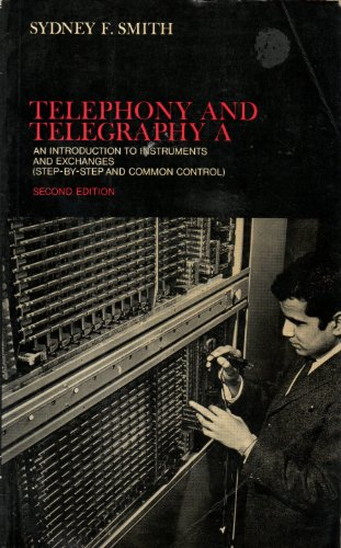 Telephony and Telegraphy: An Introduction to Instruments and Switching Systems