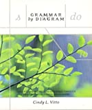 Grammar by Diagram: Understanding English Grammar Through Traditional Sentence Diagramming (1551114577) by Cindy L. Vitto