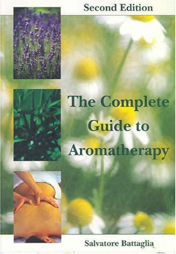 THE COMPLETE GUIDE TO AROMATHERAPY - 2ND EDITION