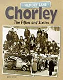 Memory Lane Chorley: The 50s and 60s (1859832105) by Smith, Jack